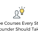 10 Free Courses Every Startup Founder Should Take