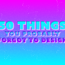 50 Things You [Probably] Forgot To Design
