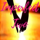IMPERFECT TWO