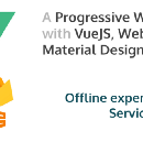A Progressive Web Application with Vue JS, Webpack & Material Design [Part 3]