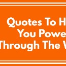 7 Quotes To Help You Power Through The Week
