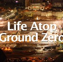 Life Atop Ground Zero