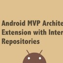 Android MVP Architecture Extension with Interactors and Repositories