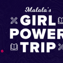 Announcing Malala's Girl Power Trip