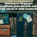 Emotional Baggage: How it affects your Health and what You can do about it