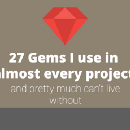 27 Ruby Gems I use in almost every SaaS project