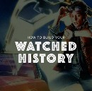 How to build your watched history