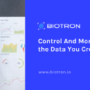 Biotron: Control And Monetize the Data You Create