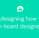 Redesigning how we on-board designers