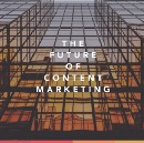 What Does the Future of Content Marketing Look Like? (Spoiler: Still Less Content)