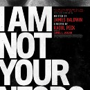 Raoul Peck's I AM NOT YOUR NEGRO