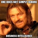 One Does Not Simply Ignore: BI