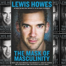 The Mask of Masculinity: Unlocking 9 Masks That Hold Us Back from Full Potential