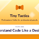 How to Understand Code Like a Designer