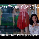 Bali Trip (Day Two)—Just a Second