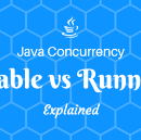 An Adventure in Java Concurrency — Callable vs Runnable Explained