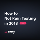 How to Not Ruin Texting in 2018