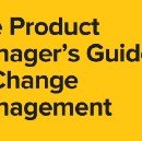 The Product Manager's Guide to Change Management