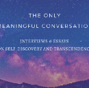 You're Invited to The Only Meaningful Conversation