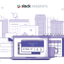 Join us for Slack Sessions