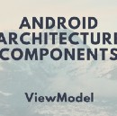 Android Architecture Components: ViewModel