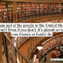This is Crazy: The Majority of People Use Libraries!