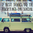 7 Best Tools To Track Your Hashtags On Social Media