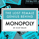 The Lost Female Genius Behind Monopoly