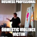 Domestic Violence Victims are Not Weak; They can be the People you Admire Most.