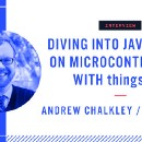 Diving into Javascript on Microcontrollers with ThingsSDK with Andrew Chalkley