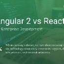 Why we chose Angular 2 over React for our enterprise software development work