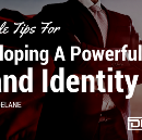 6 Simple Tips For Developing A Powerful Brand Identity