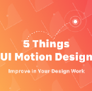 5 things UI Motion Specs Improve in Your Design Work