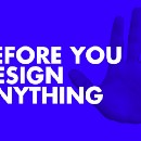 Before You Design Anything