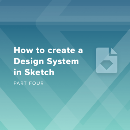 How to create a Design System in Sketch (Part Four)