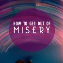 How To Get Out of Misery