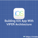 Building iOS App With VIPER Architecture