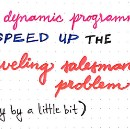 Speeding Up The Traveling Salesman Using Dynamic Programming
