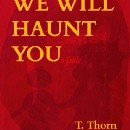 We Will Haunt You: A Fable