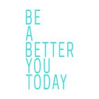Be a Better You Today