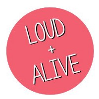 Loud and Alive