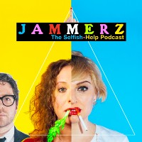 Jammerz : The Selfish-Help Podcast