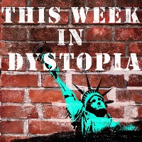 🎙This Week in Dystopia