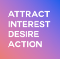 Attract Interest Desire Action