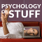Psychology of Stuff