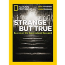 "National Geographic has a special issue out featuring ""Strange But True: Secrets of the…"