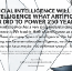 Artificial Intelligence Will Do To Intelligence Tomorrow What Artificial Power Did To Power 250…