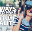3 ways to make money with Virtual Reality
