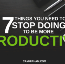 7 Things You Need To Stop Doing To Be More Productive, Backed By Science