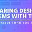 The Simplest How-To Guide for Sharing a Design System with Your Team